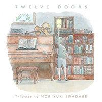 TWELVE DOORS - Tribute to Noriyuki Iwadare